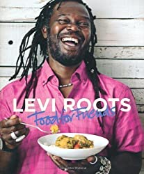 Levi Roots Food for Friends: 100 Simple Dishes for Every Occasion by Roots, Levi (2010)