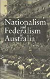 Nationalism and Federalism in Australia, McMinn, Winston G., 0195536673