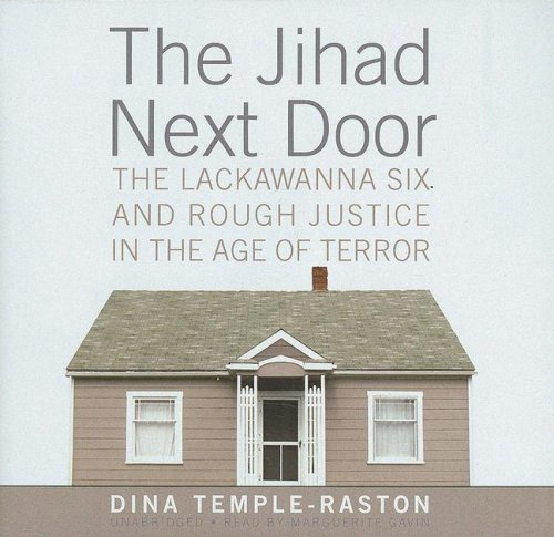 The Jihad Next Door: The Lackawanna Six and Rough Justice in an Age of Terror, Library Edition by Blackstone Audio Inc