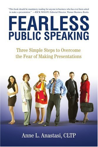 Fearless Public Speaking: Three Simple Steps to Overcome the Fear of Making Presentations