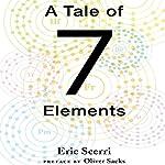A Tale of Seven Elements | Eric Scerri