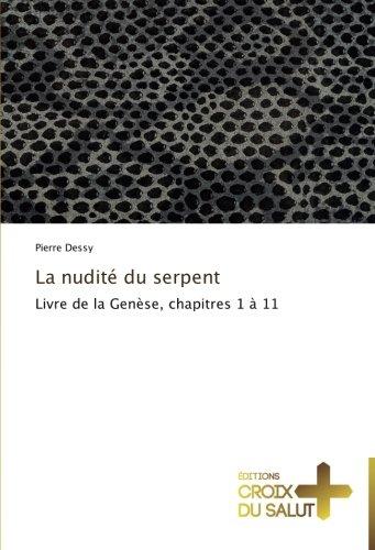 (La nudité du serpent: Livre de la Genèse, chapitres 1 à 11 (Omn.Croix Salut) (French Edition))