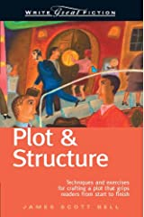 Plot & Structure: Techniques and Exercises for Crafting a Plot That Grips Readers from Start to Finish Paperback