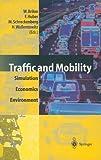 Traffic and Mobility : Simulation - Economics - Environment, , 3540662952