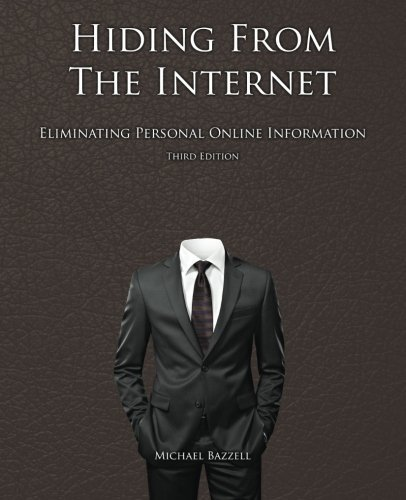 - Hiding from the Internet: Eliminating Personal Online Information