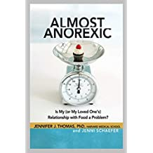 Almost Anorexic: Is My (or My Loved One's) Relationship with Food a Problem? (The Almost Effect)
