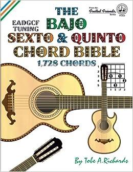 Bajo Sexto Tuning : the bajo sexto and bajo quinto chord bible eadgcf and adgcf standard tunings 1 728 chords ~ Vivirlamusica.com Haus und Dekorationen