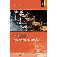 Alcool: plaisir ou souffrance?: Une question de santé publique (Choc santé) (French Edition)
