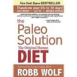 The Paleo Solution: The Original Human Diet