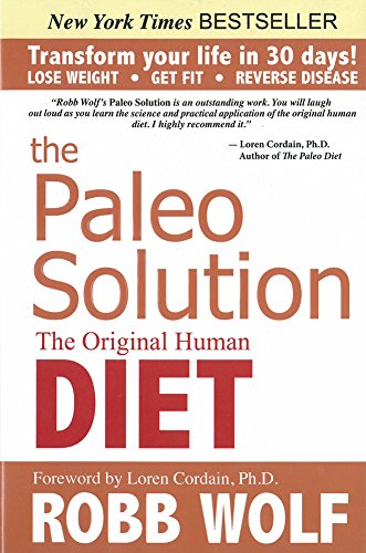 The Paleo Solution: The Original Human Diet [Robb Wolf] (Tapa Dura)