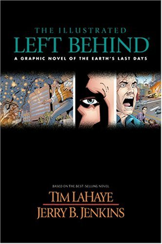 Download The Illustrated Left Behind: A Graphic Novel of Earth's Last Days (Left Behind Series) pdf