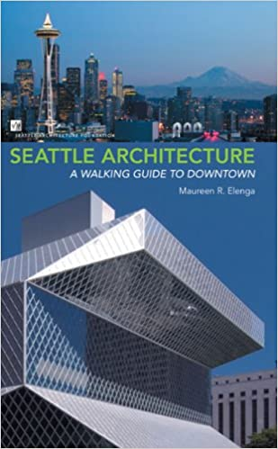 Seattle Architecture: A Walking Guide To Downtown: Maureen R. Elenga:  9780615141299: Amazon.com: Books