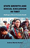 State Growth and Social Exclusion in Tibet, Andrew Martin Fischer, 8791114756