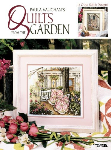 (Paula Vaughan's Quilts From the Garden  (Leisure Arts #3271) (Paula Vaughan Collection))