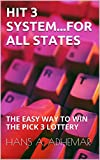 powerball ca - HIT 3 SYSTEM...FOR ALL STATES: THE EASY WAY TO WIN THE PICK 3 LOTTERY