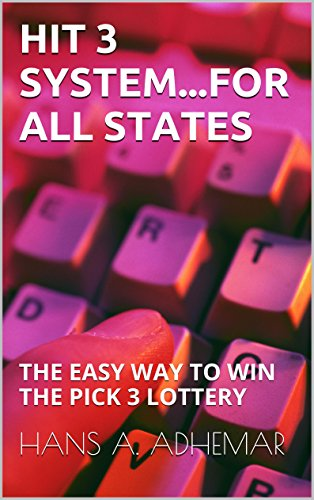 HIT 3 SYSTEM...FOR ALL STATES: THE EASY WAY TO WIN THE PICK 3 LOTTERY