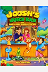 Joosh's Juice Bar: The Blue Banana Berry Adventure Paperback