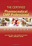 img - for The Certified Pharmaceutical GMP Professional Handbook book / textbook / text book