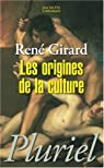 Les origines de la culture par Girard