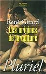 Les origines de la culture par Girard