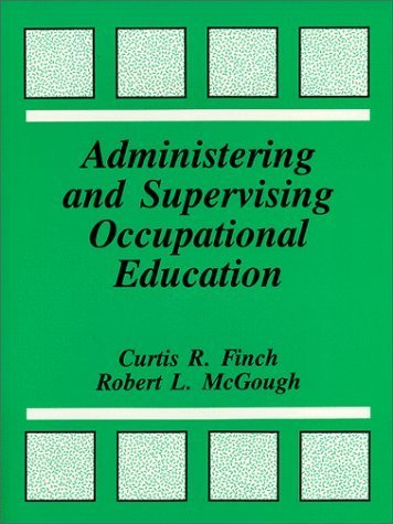 Administering and Supervising Occupational Education by Curtis R. Finch (1991-11-03)