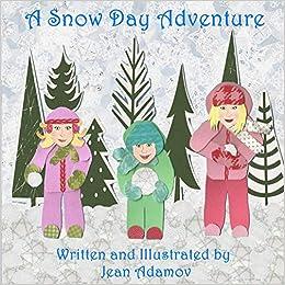 A Snow Day Adventure (LJJ Adventures) (Volume 3): Jean Adamov