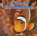 A Trip to the Aquarium, Nick Milah, 1477720618