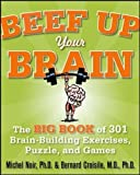 img - for Beef Up Your Brain: The Big Book of 301 Brain-Building Exercises, Puzzles and Games! book / textbook / text book