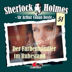 Der Farbenhändler im Ruhestand (Sherlock Holmes 51) Hörspiel