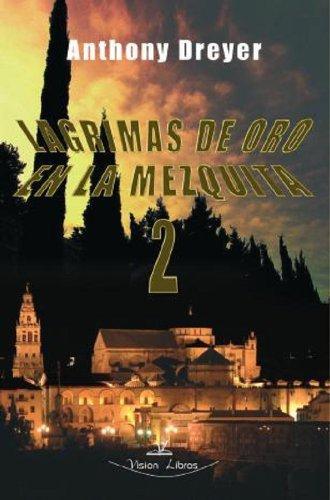 Lagrimas de Oro en la Mezquita II eBook: Dreyer, Anthony: Amazon ...