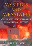 Mystics and Messiahs, Philip Jenkins, 0195127447