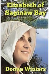 Elizabeth of Saginaw Bay (Great Lakes Romances) (Volume 12) Paperback