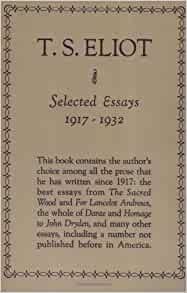 t s eliot selected essays faber Ts eliot was the dominant figure in modernist literature not just because of his poetry, but also because of his criticism which changed our view of english literature in ways which can still be felt today.