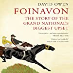 Foinavon: The Story of the Grand National's Biggest Upset | David Owen