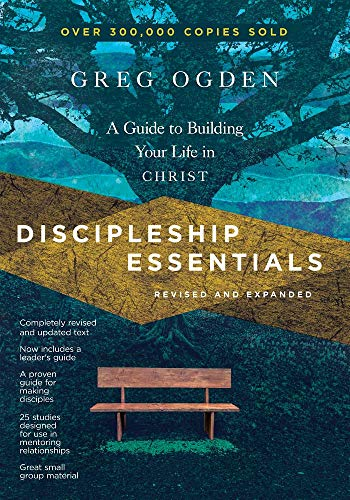 Discipleship Essentials: A Guide to Building Your Life in Christ (The Essentials) -