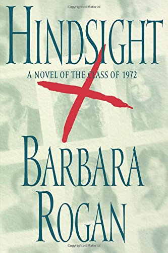 Hindsight: A Novel of the Class of 1972 ebook
