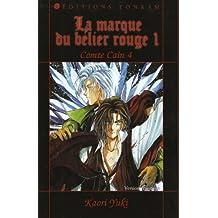 COMTE CAIN T.04-1 : LA MARQUE DU BÉLIER ROUGE