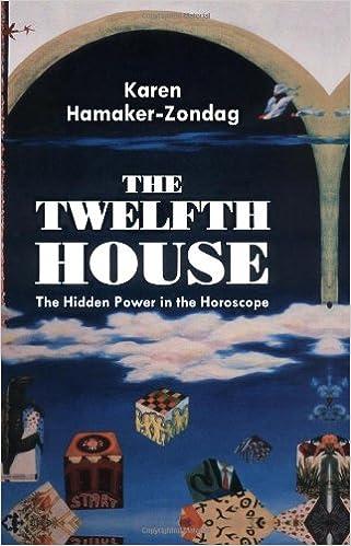 The Twelfth House: The Hidden Power in the Horoscope: Karen
