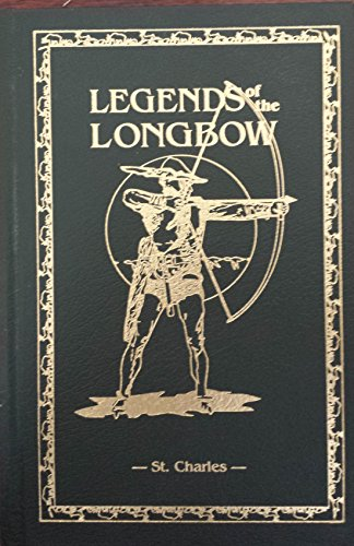 Legends of the Longbow : Hunting with the Bow and Arrow (Legends of the Longbow) (Saxton Pope Hunting With The Bow And Arrow)