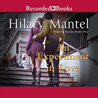 an experiment in love mantel hilary
