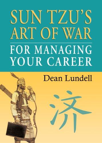 Sun Tzus Art of War for Managing Your Career