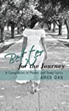 Better for the Journey, Amee Dan, 143890634X