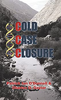 Cold Case Closure by [Patrick Ian O'Donell, Charles O. Gaylor]