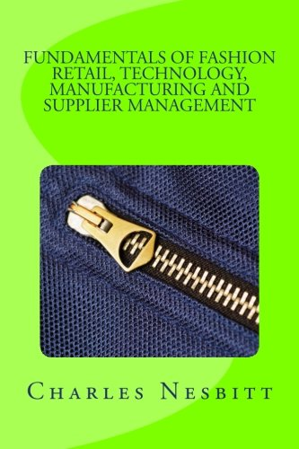 Read Online Fundamentals 0f FASHION RETAIL, TECHNOLOGY, MANUFACTURING AND SUPPLIER MANAGEMENT pdf epub