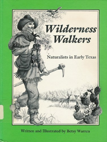 Wilderness Walkers: Naturalists in Early Texas