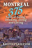 Montreal: 375 Tales of Eating, Drinking, Living and Loving