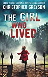 Book cover from The Girl Who Lived: A Thrilling Suspense Novel by Christopher Greyson