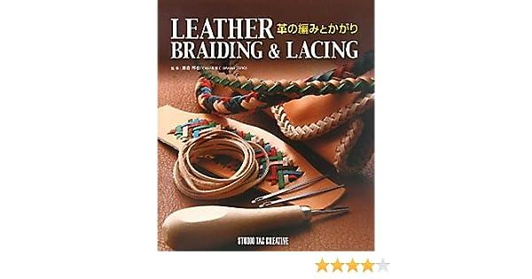 Leather braiding lacingjapanese handmade craft pattern book leather braiding lacingjapanese handmade craft pattern book kuniya fujikura 9784883934188 amazon books fandeluxe Choice Image