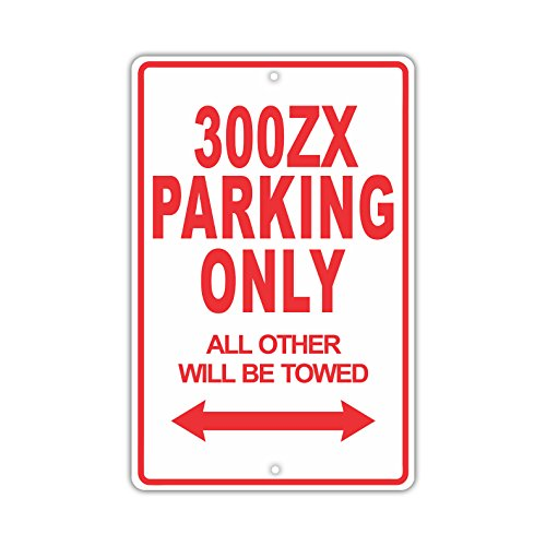 NISSAN 300ZX Parking Only All Others Will Be Towed Ridiculous Funny Novelty Garage Aluminum 8