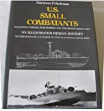 U. S. Small Combatants, Norman Friedman, 0870217135